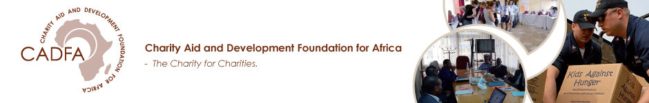Charity Aid and Development Foundation for Africa  -  The Charity for Charities.